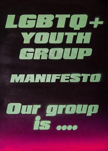 LGBTQ+ Youth Group Manifesto. Our group is ...