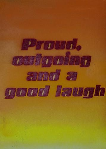 Proud, outgoing and a good laugh
