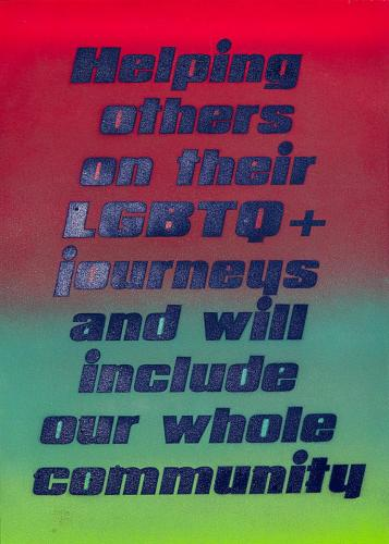 Helping others on their LGBTQ+ journeys and will include our whole community