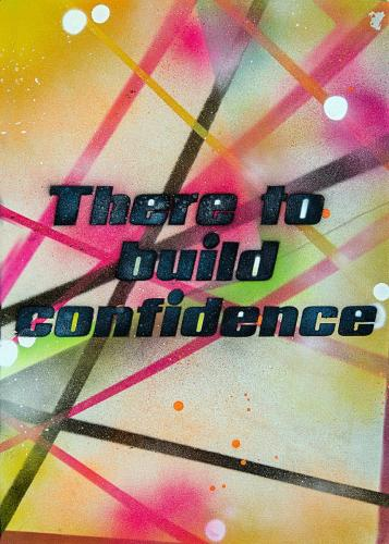There to build confidence